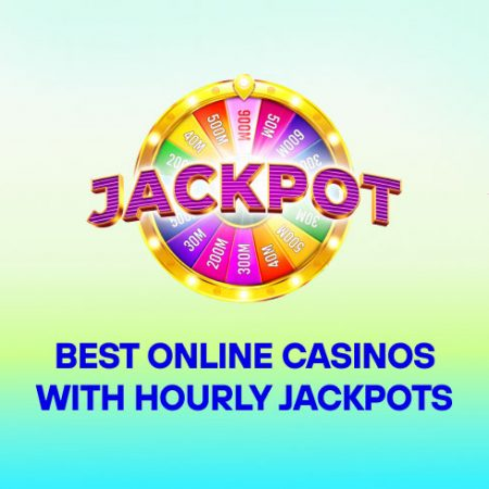 Best Online Casinos with Hourly Jackpots