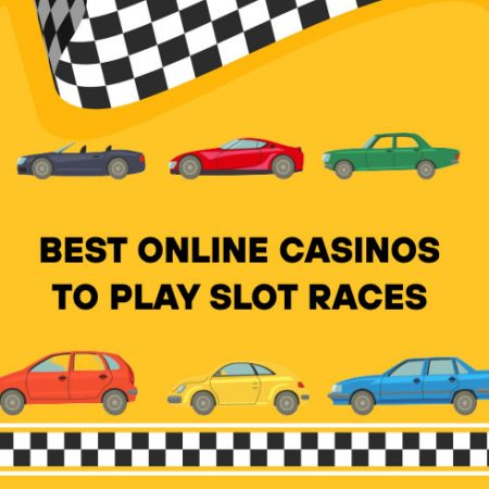 Best Online Casinos to Play Slot Races