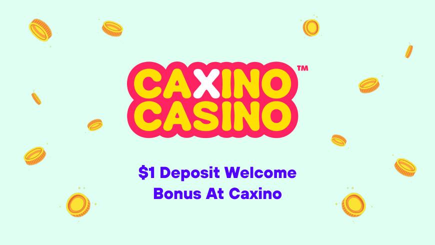 $1 Deposit Welcome Bonus at Caxino