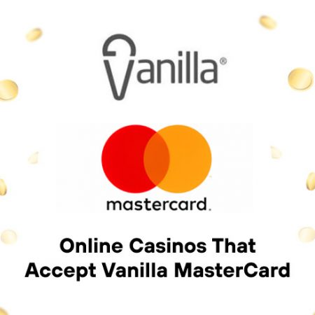 Online Casinos That Accept Vanilla MasterCard