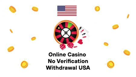 Online Casino No Verification Withdrawal USA