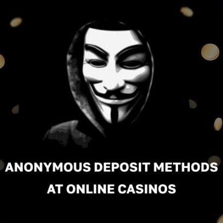 Anonymous Deposit Methods at Online Casinos